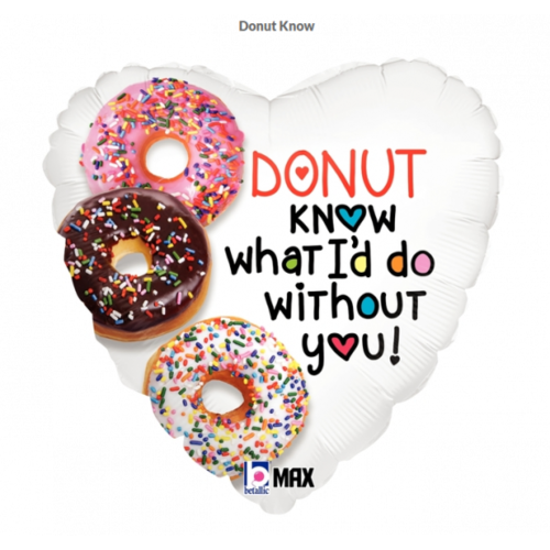 Donut Know What I'd Do Without You Balloon 45cm
